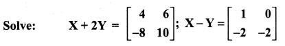 Samacheer Kalvi 11th Maths Solutions Chapter 7 Matrices and Determinants Ex 7.1 59