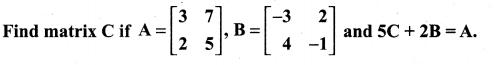 Samacheer Kalvi 11th Maths Solutions Chapter 7 Matrices and Determinants Ex 7.1 76