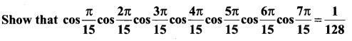 Samacheer Kalvi 11th Maths Solutions Chapter 3 Trigonometry Ex 3.6 8