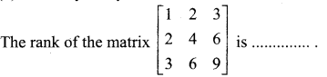 Samacheer Kalvi 12th Maths Solutions Chapter 1 Applications of Matrices and Determinants Ex 1.8 7