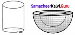 Ex 7.4 Class 10 Maths Samacheer Kalvi Solutions Chapter 7 Mensuration