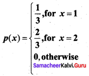 Samacheer Kalvi 12th Business Maths Solutions Chapter 6 Random Variable and Mathematical Expectation Additional Problems II Q1