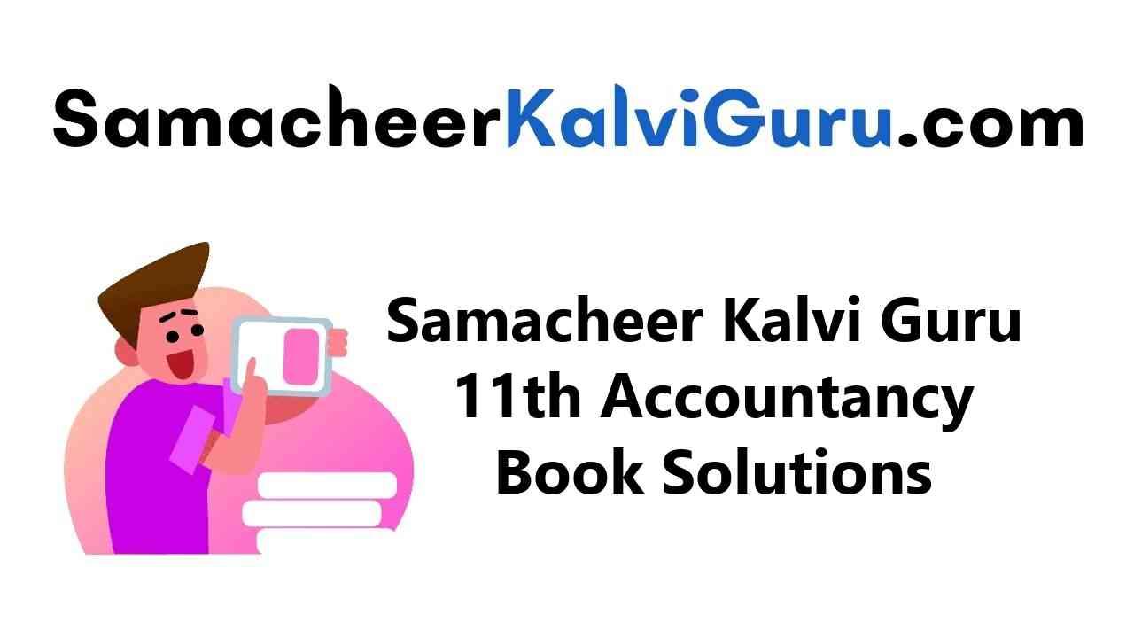 Samacheer Kalvi Guru 11th Accountancy Guide Book Back Answers Solutions