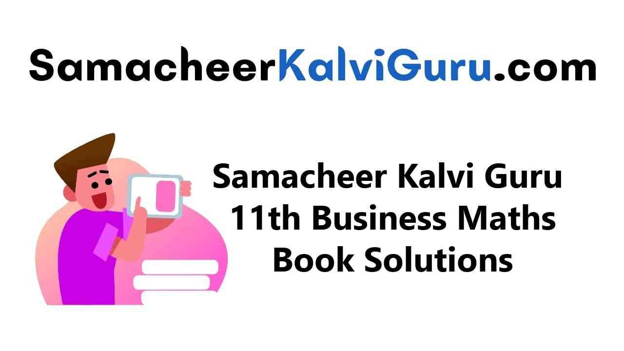 Samacheer Kalvi Guru 11th Business Maths Guide Book Back Answers Solutions