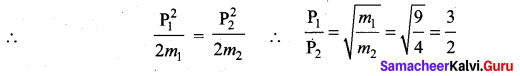 Samacheer Kalvi 11th Physics Solutions Chapter 4 Work, Energy and Power 85