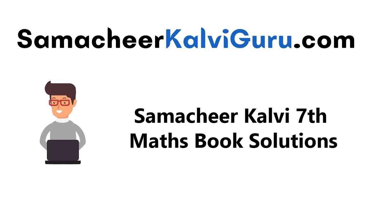 Samacheer Kalvi Guru 7th Maths Guide Book Back Answers Solutions