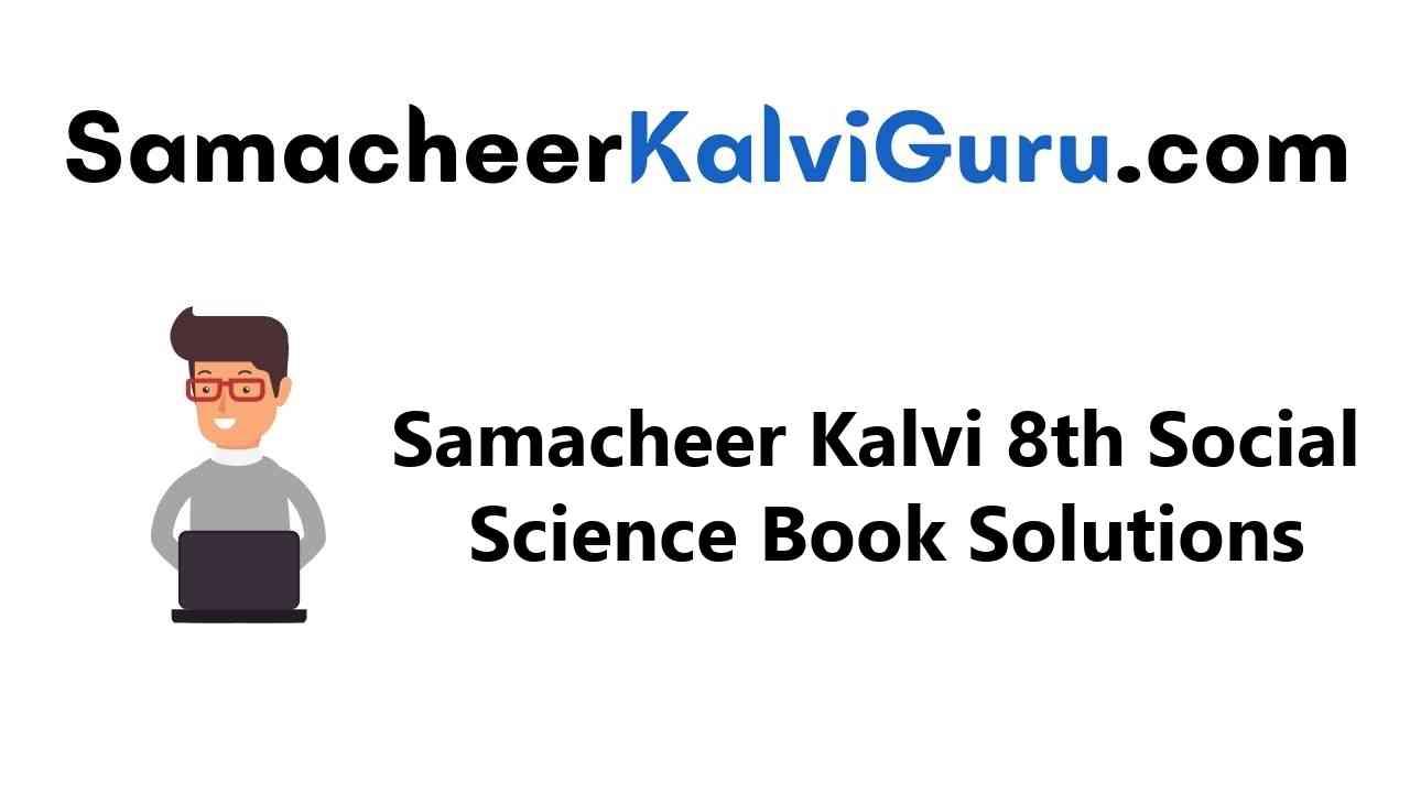 Samacheer Kalvi Guru 8th Social Science Guide Book Back Answers Solutions