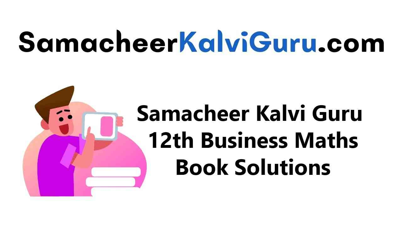 Samacheer Kalvi Guru 12th Business Maths Guide Book Back Answers Solutions
