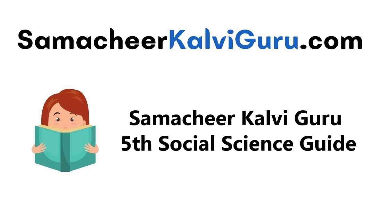 Samacheer Kalvi Guru 5th Social Science Guide Book Back Answers Solutions