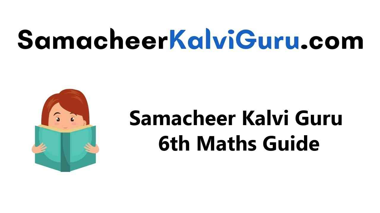 Samacheer Kalvi Guru 6th Maths Guide Book Back Answers Solutions