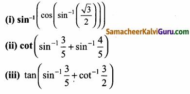 Samacheer Kalvi 12th Maths Guide Chapter 4 நேர்மாறு முக்கோணவியல் சார்புகள் Ex 4.5 9